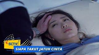 Download Video Highlight Siapa Takut Jatuh Cinta - Episode 81 MP3 3GP MP4