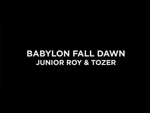 [CLIP] Babylon Fall Down - Junior Roy & Tozer