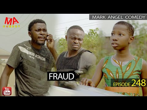 FRAUD (Mark Angel Comedy) (Episode 248)