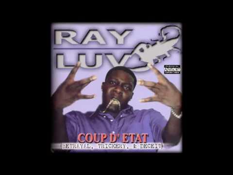 Ray Luv - Coup D' Etat (Betrayal, Trickery, & Deceit) [Full Album] 1999