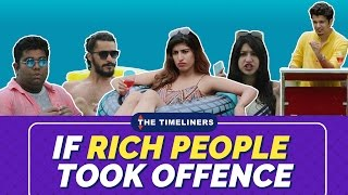 Video If Rich People Took Offence | The Timeliners MP3, 3GP, MP4, WEBM, AVI, FLV November 2017
