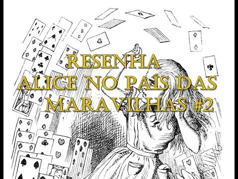 Lewis Carroll - Alice no país das maravilhas #2