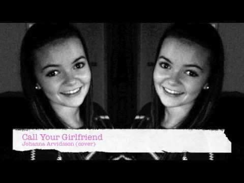 Call Your Girlfriend by Robyn - Johanna Arvidsson