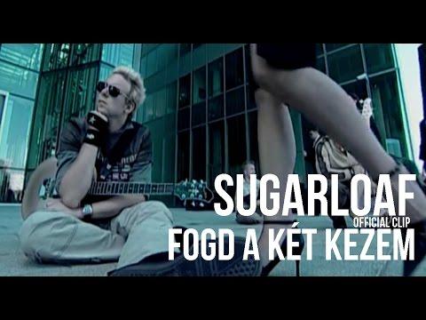 Sugarloaf - Fogd a két kezem
