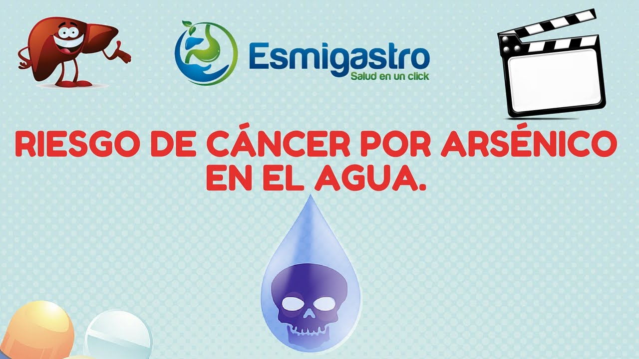 Riesgo de cáncer por arsénico en el agua