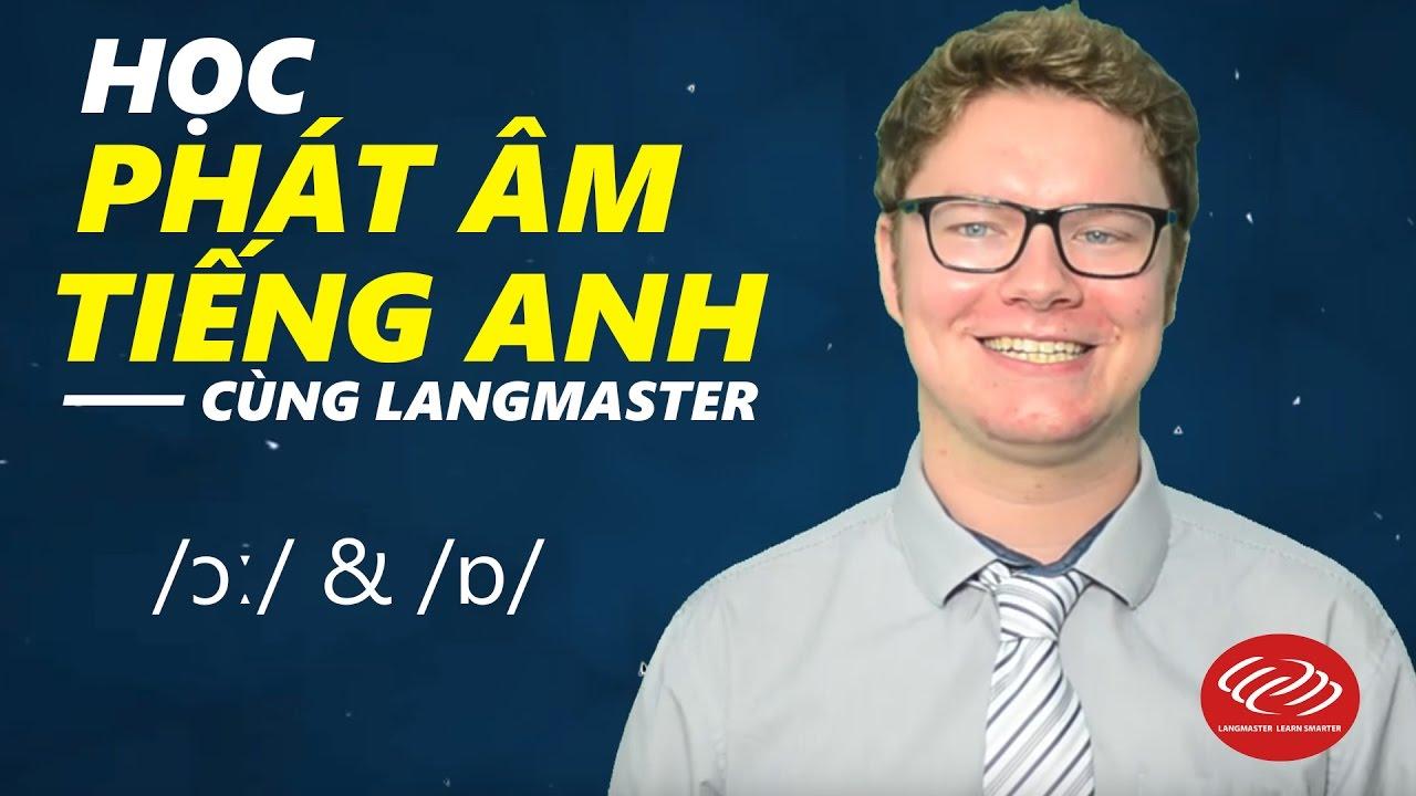 Học phát âm tiếng Anh chuẩn qua Video - /ɔː/ & /ɒ/