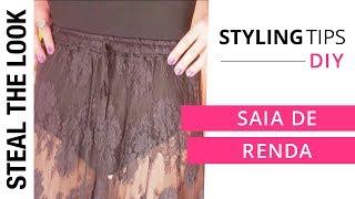 DIY: Saia de Renda | Steal The Look Styling Tips