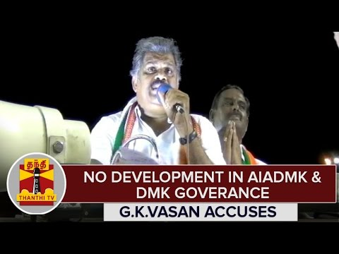 TN-Elections-2016--No-Developments-in-AIADMK-DMK-Governance--G-K-Vasan-Accuses