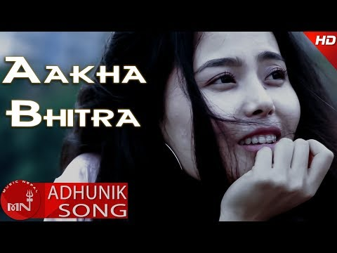 (New Nepali Pop Song  2018/2074 | Aakha Bhitra... 4 minutes, 33 seconds.)