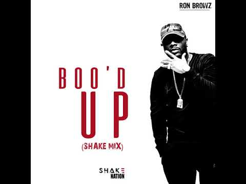 Ron Browz - Boo'D Up (Shake Mix) [AUDIO]