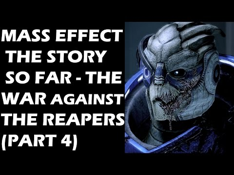 Mass Effect - The Story So Far: The War Against The Reapers (Part 4) (видео)