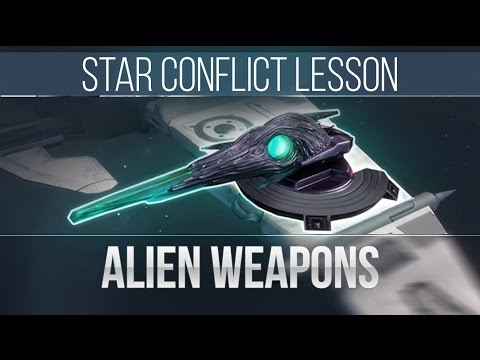 Star Conflict Lesson Alien Weapons
