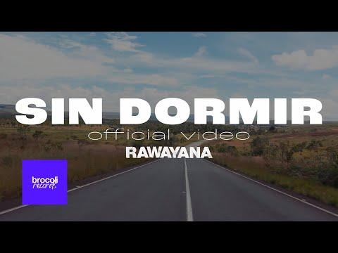 Sin Dormir - Rawayana (Video)