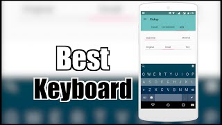 Best Keyboard App For iOS / Android  Highly Customizable! ~ Customize your keyboard to the end of awesomeness you can highly customize your android and ios ...