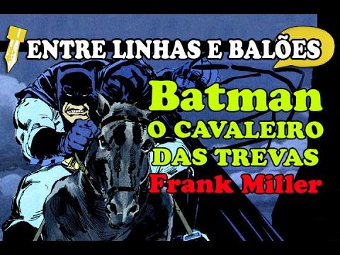 Batman - O Cavaleiro das Trevas de Frank Miller | Entre linhas e balões #08