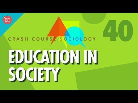 Education In Society: Crash Course Sociology #40