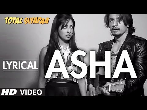 Total Siyapaa: Asha Full Song with Lyrics | Ali Zafar, Yaami Gautam, Anupam Kher, Kirron Kher Total Siyapaa: Asha Full Song with Lyrics | Ali Zafar, Yaami Gautam, Anupam Kher, Kirron Kher