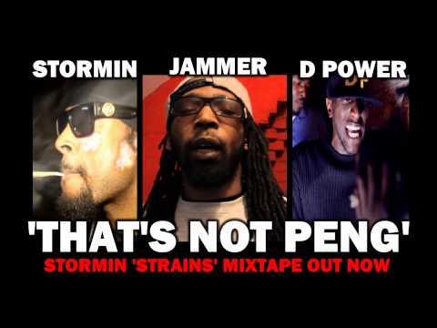 STORMIN FT. JAMMER & D POWER | THAT'S NOT PENG [STRAINS MIXTAPE] @StorminMC @JammerBBK @OfficialDPower