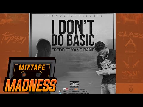 Fredo ft Yxng Bane – I Dont Do Basic  #TrapTuesday
