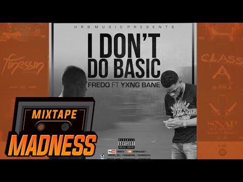 Fredo ft Yxng Bane – I Dont Do Basic  #TrapTuesday