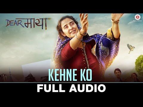 Kehne Ko - Full Audio   Dear Maya   Manisha Koiral
