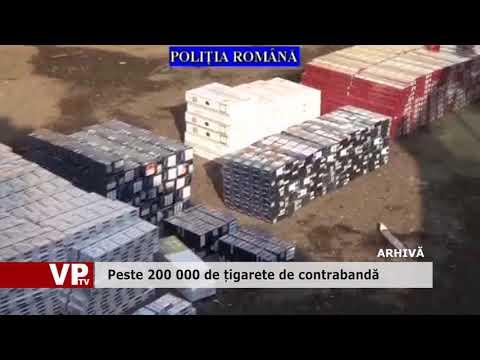 Peste 200 000 de țigarete de contrabandă