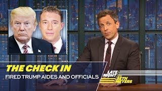 Video The Check In: Fired Trump Aides and Officials MP3, 3GP, MP4, WEBM, AVI, FLV Mei 2018
