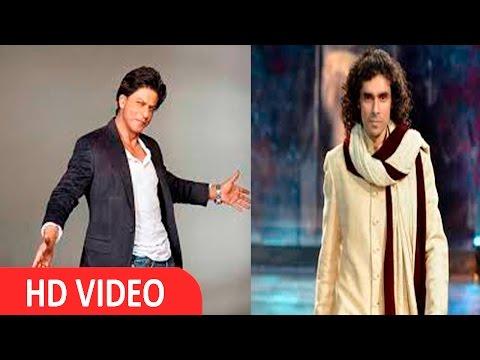 Working With Shah Rukh Khan Is Utter Rumor : Imtiaz Ali