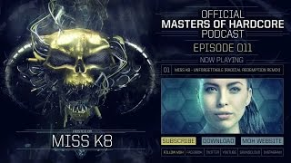 Video Official Masters of Hardcore Podcast 011 by Miss K8 MP3, 3GP, MP4, WEBM, AVI, FLV November 2017