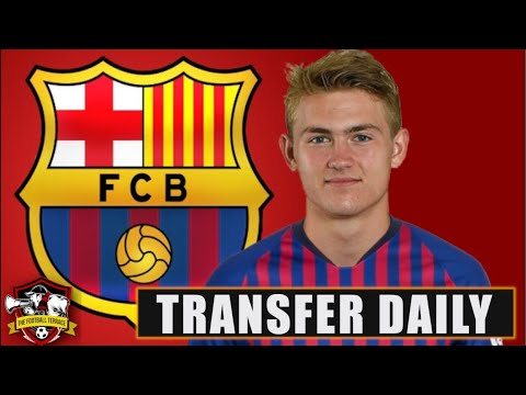 Matthijs De Ligt Set To Join Barcelona! WONDERKID Rejects Liverpool & Bayern Munich? Transfer Daily