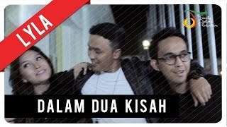 Download lagu Lyla Dalam 2 Kisah Mp3