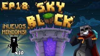 Skyblock Ep18, ¡10 NUEVOS MINIONS!