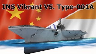 Indian Aircraft Carrier INS Vikrant VS Chinese Aircarft Carrier Type-001A