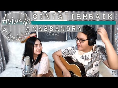 Cassandra - Cinta Terbaik (Aviwkila Cover)
