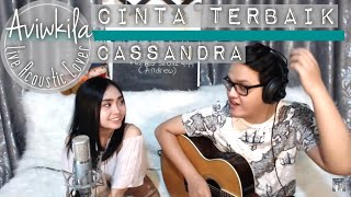 Video Cassandra - Cinta Terbaik (Aviwkila Cover) MP3, 3GP, MP4, WEBM, AVI, FLV Maret 2018