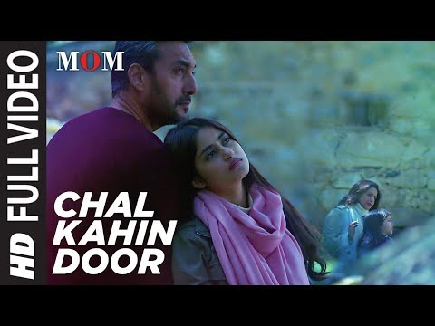 Chal Kahin Door Full Video Song   MOM   Sridevi Ka