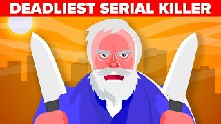 Could This Be The Deadliest Serial Killer In History of Mankind?