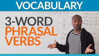 English Expressions: three-word phrasal verbs