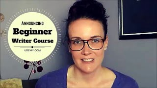 Announcing the Beginner Writer Course @ Udemy!