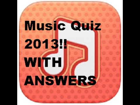 Music Quiz 2013!! With Answers.