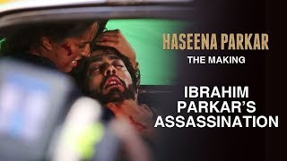 Haseena Parkar: The Making - Ibrahim Parkar's Assassination