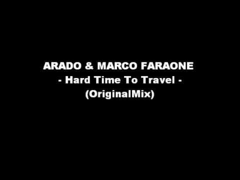 ARADO & MARCO FARAONE - Hard Time To Travel (OriginalMix)