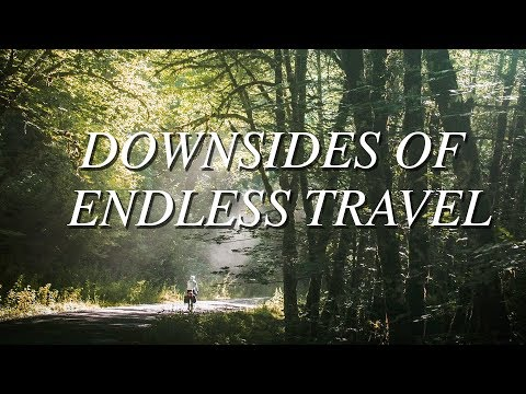 DOWNSIDES OF ENDLESS TRAVEL