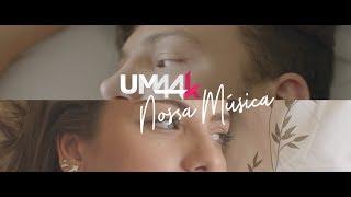 Video Um44k - Nossa Música MP3, 3GP, MP4, WEBM, AVI, FLV Juni 2018