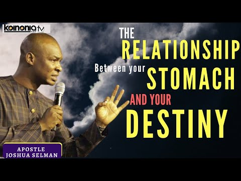 (🔥🔥🔥 POWERFUL) THE RELATIONSHIP BETWEEN YOUR STOMACH AND YOUR DESTINY - Apostle Joshua Selman