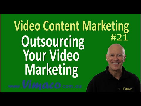Video Content Marketing #21: Outsourcing your Video Marketing