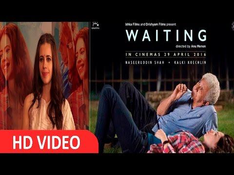 Interview Of Kalki Koechin For Film Waiting