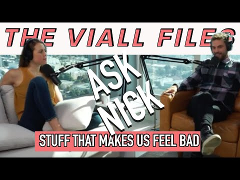 Viall Files Episode 87: Ask Nick- Stuff That Makes Us Feel Bad with Maria Viall