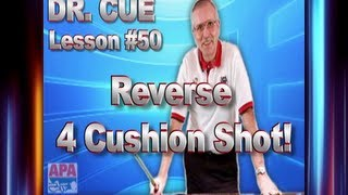APA Dr. Cue Instruction - Dr. Cue Pool Lesson 50: Reverse 4 Cushion Shot!