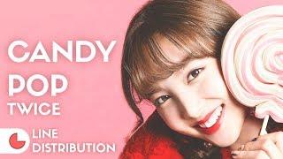 TWICE - Candy Pop | Line Distribution